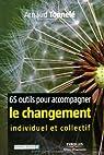 65 outils pour accompagner le changement individuel et collectif par Tonnelé