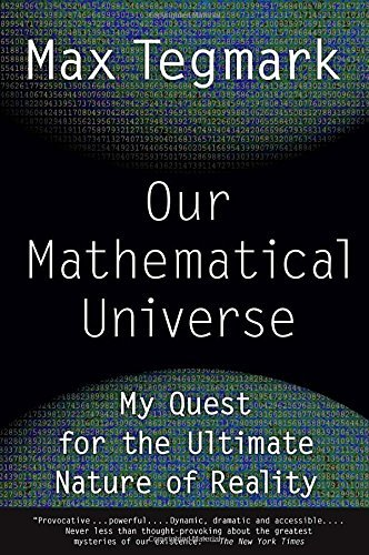 Our Mathematical Universe: My Quest for the Ultimate Nature of Reality by Tegmark Max (2015-02-03) Paperback