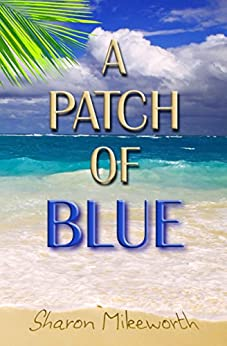 A Patch Of Blue by [Mikeworth, Sharon]