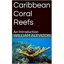Caribbean Coral Reefs: An Introduction