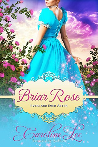 Briar Rose: an Everland Ever After Tale (Best Customer Service Ever Received)