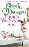 """Things We Never Say"" av Sheila O'Flanagan"