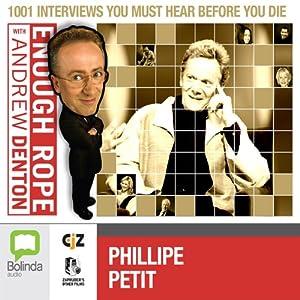Enough Rope with Andrew Denton: Philipe Petit Radio/TV Program