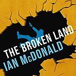 The Broken Land | Ian McDonald