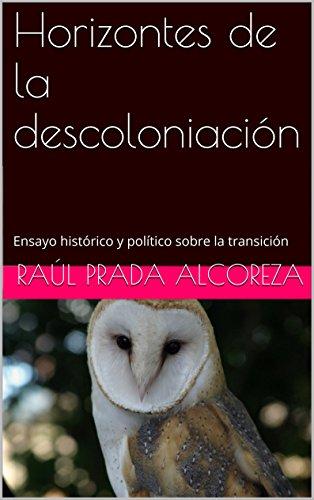 Horizontes de la descoloniación: Ensayo histórico y político sobre la transición (Gramatología del acontecimiento