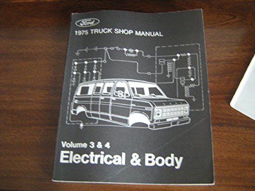 1975 Ford Truck Shop Manual. Volume 3 And 4, Electrical And Body.