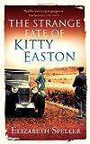 """""""The Strange Fate of Kitty Easton"""" av Elizabeth Speller"""