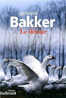 Le détour : roman, Bakker, Gerbrand