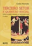 Terceiro Setor e Questão Social: crítica ao padrão emergente de intervenção social