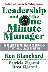 Leadership and the One Minute Manager Updated Ed: Increasing Effectiveness Through Situational Leadership II