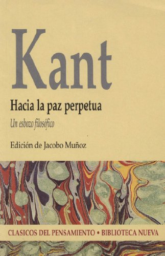 Hacia La Paz Perpetua Un Esbozo Filosfico Clasicos Del Pensamiento Spanish Edition
