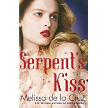Serpent's Kiss: Number 2 in series (Witches of the East) by Melissa de la Cruz (12-Jun-2012) Paperback