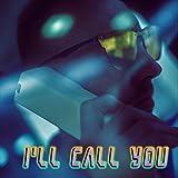 I'll Call You [Explicit]