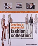 Creating a Successful Fashion Collection, Steven Faerm, 0764147323