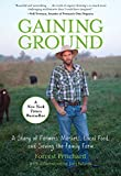 img - for Gaining Ground: A Story Of Farmers' Markets, Local Food, And Saving The Family Farm book / textbook / text book