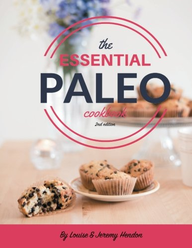 The Essential Paleo Cookbook (Full Color): Gluten-Free & Paleo Diet Recipes for Healing, Weight Loss, and Fun! pdf epub