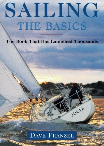 Sailing: The Basics: The Book That