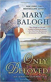 Only Beloved (A Survivors' Club Novel) by Mary Balogh (2016-05-03)