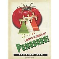 Pomodoro!: A History of the Tomato in Italy