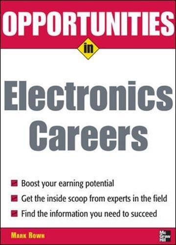 Opportunities in Electronics Careers (Opportunities in…Series)