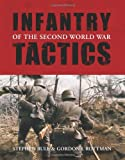 Infantry Tactics of the Second World War, Stephen Bull and Gordon L. Rottman, 1846032822
