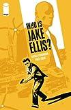 Who Is Jake Ellis?, Nathan Edmondson, 1607064596