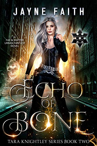 Echo of Bone: A Fae & Shifter Urban Fantasy Novel (Tara Knightley Series Book 2)