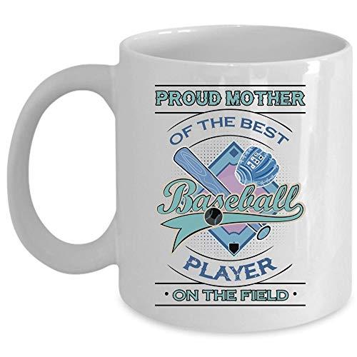 Cute Baseball Players Coffee Mug, Proud Mother Of The Best Baseball Player On The Field Cup (Coffee Mug 15 Oz - WHITE)