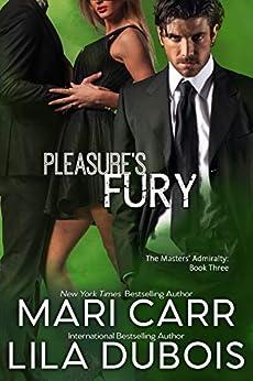 Pleasure's Fury: Billionaire Assassin Menage Romance (Masters' Admiralty Book 3) by [Dubois, Lila, Carr, Mari]
