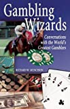 Gambling Wizards: Conversations with the World's Greatest Gamblers