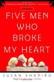 Five Men Who Broke My Heart by Susan Shapiro front cover