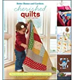 img - for Cherished Quilts for Babies and Kids: From Baby and Kid Projects to High School Graduation Gifts [With Pattern(s)] (Better Homes & Gardens (Hardcover)) [ CHERISHED QUILTS FOR BABIES AND KIDS: FROM BABY AND KID PROJECTS TO HIGH SCHOOL GRADUATION GIFTS [WITH PATTERN(S)] (BETTER HOMES & GARDENS (HARDCOVER)) ] by John Wiley & Sons, Inc (Author ) on Aug-23-2010 Spiral book / textbook / text book