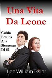 Una Vita Da Leone (Confident Life) (Italian Edition)