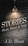 Stories: Short, Sweet & Sour