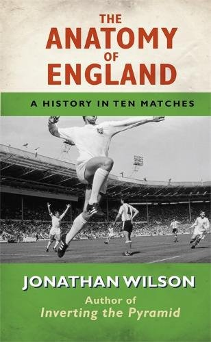 Download The Anatomy of England: A History in Ten Matches pdf epub