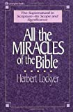 All the Miracles of the Bible, Herbert Lockyer, 0310281016