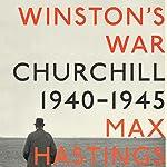 Winston's War: Churchill, 1940-1945 | Max Hastings