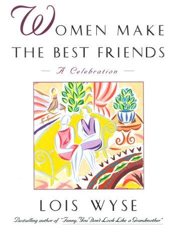 Women Make the Best Friends: A Celebration