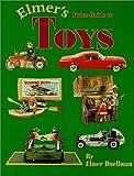 Elmer's Price Guide to Toys, Elmer Duellman, 0895380730