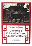California's Chinese Heritage, Thomas A. McDannold, 0962304891