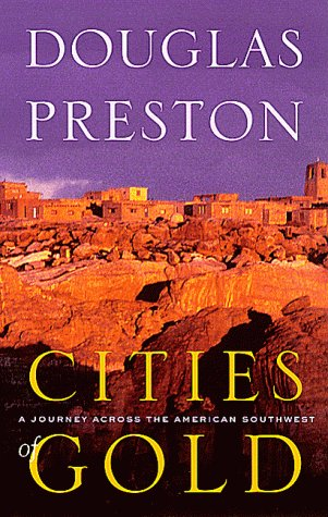 Cities of Gold: A Journey Across the American -