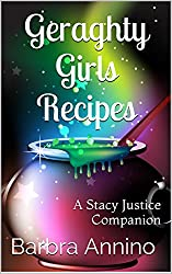 Geraghty Girls Recipes - From the Witch's Kitchen: food, potions, spells, charms, and stories from the witchy world of Amethyst (The Stacy Justice Magical Mysteries Series)