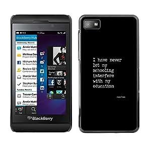 Cubierta protectora del caso de Shell Plástico    Blackberry Z10    Text Poster Quote Education @XPTECH