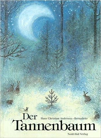 Märchen Von Hans Christian Andersen Der Tannenbaum.Der Tannenbaum Ein Märchen Amazon De Hans Christian Andersen