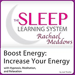 Energy Boost, Increase Your Energy with Hypnosis, Meditation, and Relaxation