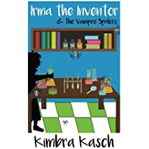 Irma the Inventor & the Vampire Spiders (Volume 1)