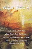 img - for War Pack: Sun Tzu s Art of War, Lao Tzu s Tao Te Ching, Niccolo Machiavelli s Art of War, and Julius Caesar s Complete Memoirs Concerning War. book / textbook / text book