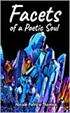 Facets of a Poetic Soul - Kindle edition by Thomas, Nicole Patrice. Religion & Spirituality Kindle eBooks @ Amazon.com.