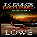 In Dulce, Disturbed: Cinnamon/Burro New Mexico Mysteries, Book 1 | Tower Lowe