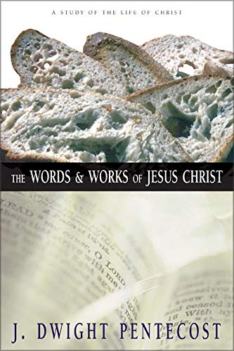 The Words and Works of Jesus Christ: A Study of the Life of Christ ()